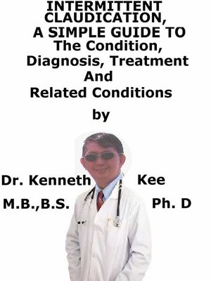 cover image of Intermittent Claudication, a Simple Guide to the Condition, Diagnosis, Treatment and Related Conditions