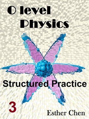 cover image of O level Physics Structured Practice 3
