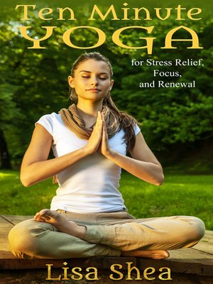 cover image of Ten Minute Yoga for Stress Relief, Focus, and Renewal