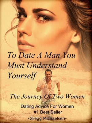 cover image of To Date a Man, You Must Understand Yourself