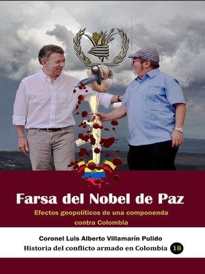 cover image of Farsa del Nobel de Paz Efectos geopolíticos de una componenda contra Colombia