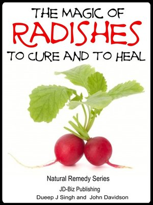 cover image of The Magic of Radishes to Cure and to Heal