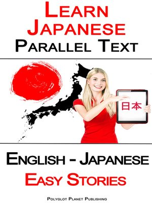 cover image of Learn Japanese--Parallel Text--Easy Stories (English--Japanese)