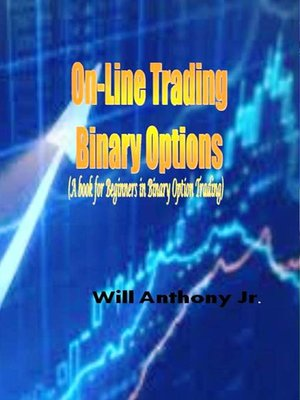 cover image of On-Line Trading Binary Options (A book for Beginners in Binary Option Trading)