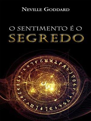 cover image of O Sentimento é o Segredo