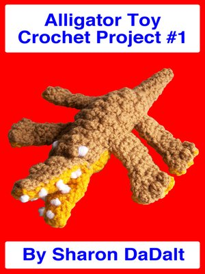 cover image of Alligator Toy Crochet Project #1