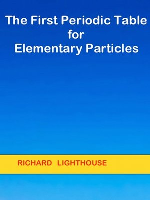 cover image of The First Periodic Table for Elementary Particles