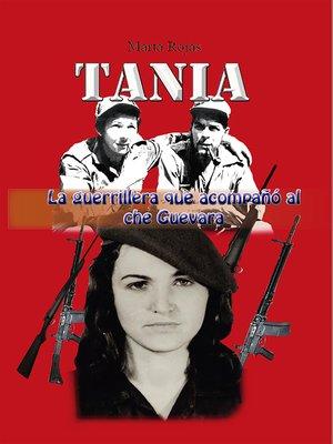 cover image of Tania, la guerrillera que acompañó al che Guevara