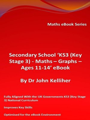 cover image of Secondary School 'KS3 (Key Stage 3)--Maths – Graphs – Ages 11-14' eBook