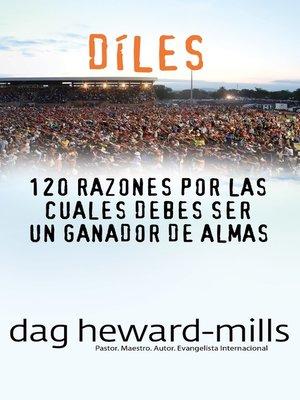 cover image of Díles (120 razones por las cuales debes ser un ganador de almas)