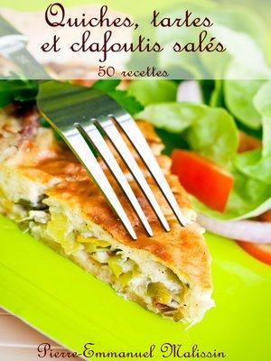 cover image of Quiches, Tartes et clafoutis salés 50 recettes