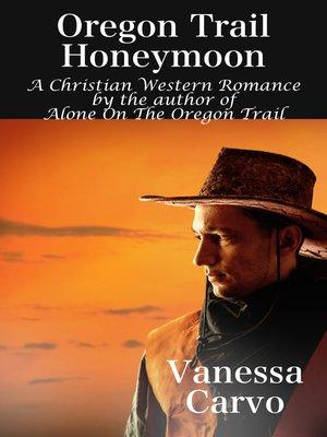cover image of Oregon Trail Honeymoon (A Christian Western Romance Novel)