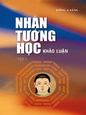 cover image of Nhân tướng học--Khảo luận (tập 1)