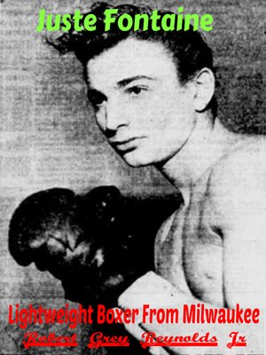 cover image of Juste Fontaine Lightweight Boxer From Milwaukee