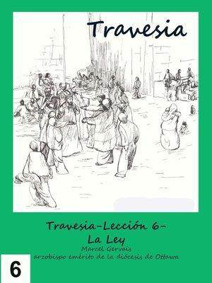 cover image of Travesia-Lección 6- La Ley