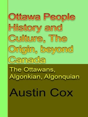 cover image of Ottawa People History and Culture, the Origin, Beyond Canada Subtitle
