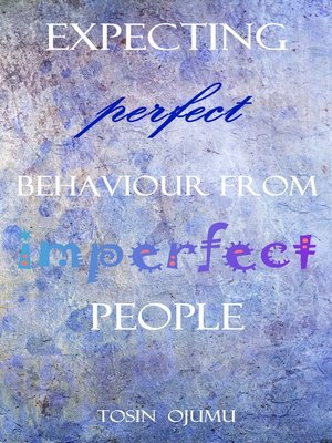 cover image of Expecting Perfect Behaviour from Imperfect People