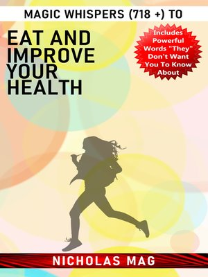cover image of Magic Whispers (718 +) to Eat and Improve Your Health