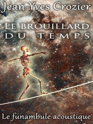 cover image of Le Brouillard Du Temps