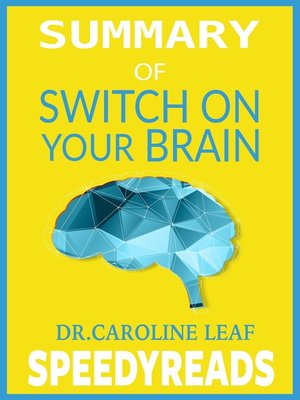 cover image of Summary of Switch On Your Brain by Dr. Caroline Leaf