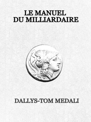 cover image of Le Manuel du Milliardaire