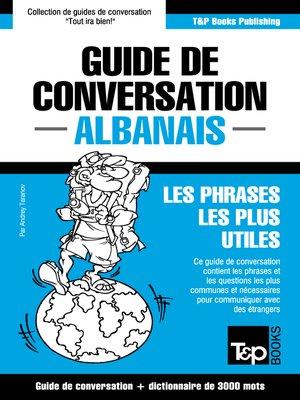 cover image of Guide de conversation Français-Albanais et vocabulaire thématique de 3000 mots