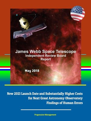 cover image of James Webb Space Telescope Independent Review Board Report May 2018