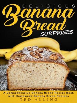 cover image of Delicious Banana Bread Surprises