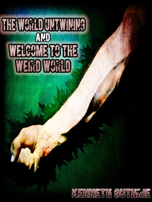 cover image of The World Untwining and Welcome to the Weird World (Mage Series)
