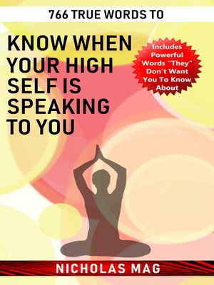 cover image of 766 True Words to Know When Your High Self Is Speaking to You