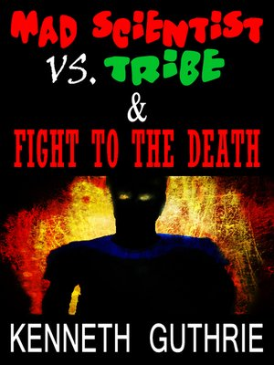 cover image of Fight to the Death and Mad Scientist Vs. Tribe (Two Story Pack)