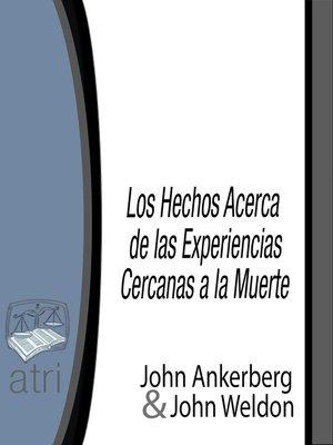 cover image of Los Hechos Acerca de Experiencias Cercanas a la Muerte