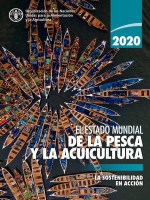 cover image of El estado mundial de la pesca y la acuicultura 2020
