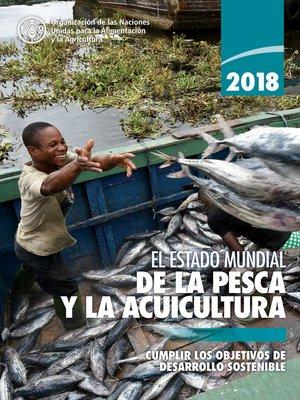 cover image of 2018 El estado mundial de la pesca y la acuicultura