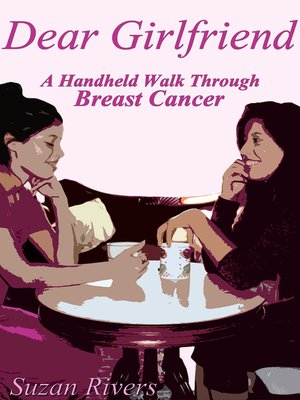 "cover image of ""Dear Girlfriend""-A Hand Held Walk Through Breast Cancer"
