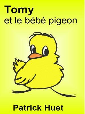 cover image of Tomy Et Le Bébé Pigeon