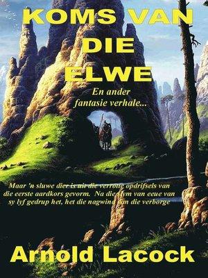 cover image of Koms van die Elwe