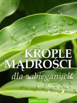 cover image of Krople mądrości dla zabieganych