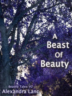 cover image of A Beast of Beauty (Beastly Tales #2)