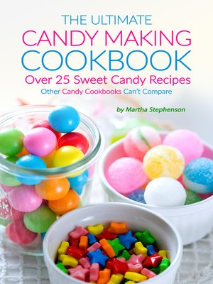 cover image of The Ultimate Candy Making Cookbook