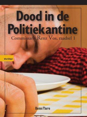 cover image of Dood in de Politiekantine