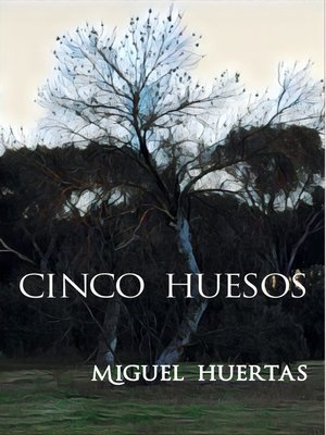 cover image of Cinco huesos