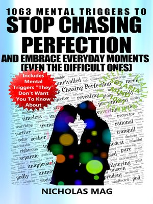 cover image of 1063 Mental Triggers to Stop Chasing Perfection and Embrace Everyday Moments (Even the Difficult Ones)