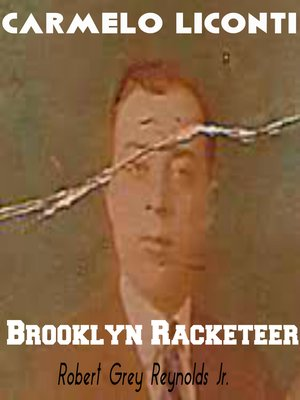cover image of Carmelo Liconti Brooklyn Racketeer