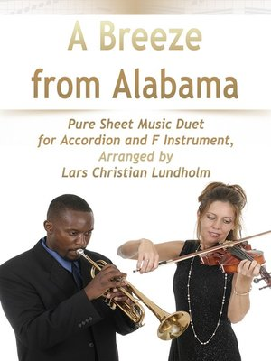 cover image of A Breeze from Alabama Pure Sheet Music Duet for Accordion and F Instrument, Arranged by Lars Christian Lundholm
