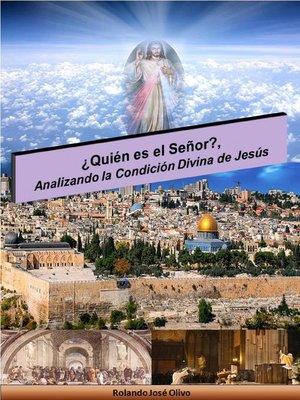cover image of ¿Quién es el Señor?, Analizando la Condición Divina de Jesús