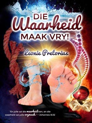 cover image of Die Waarheid maak vry!