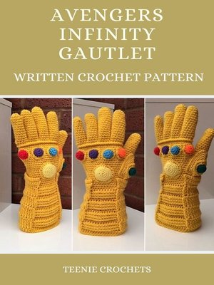 cover image of The Avengers Infinity Gauntlet--Written Crochet Pattern (Unofficial)