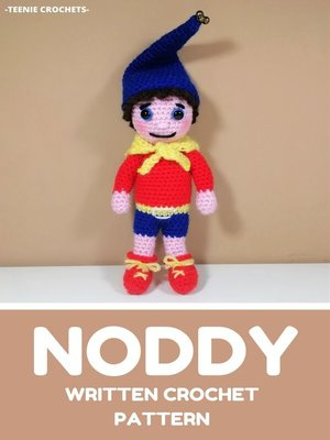 cover image of Noddy--Written Crochet Pattern (Unofficial)
