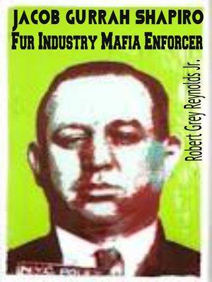 cover image of Jacob Gurrah Shapiro Fur Industry Mafia Enforcer